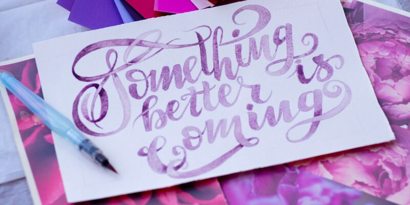 """card that says """"Something Better is Coming"""""""